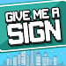 Download Give Me a Sign 1.0 APK
