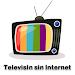 Download Televisión sin Internet 1.0 APK